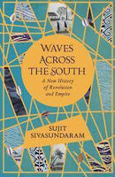 WAVES ACROSS THE SOUTH A NEW HISTORY OF REVOLUTION AND EMPIRE