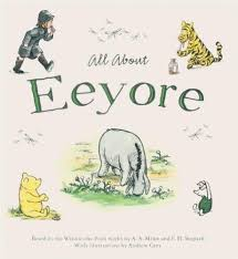 WINNIE THE POOH AND ALL ABOUT EEYORE
