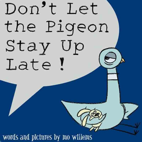 Don't Let the Pigeon Stay Up Late! by Mo Willems - Leonardo & Co.