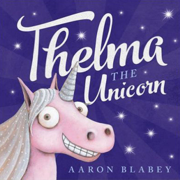 Thelma the Unicorn by Aaron Blabey - Leonardo & Co.
