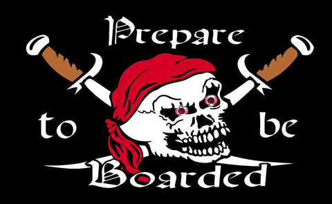 Pirate Prepare To Be Boarded Flag - Wind Creations
