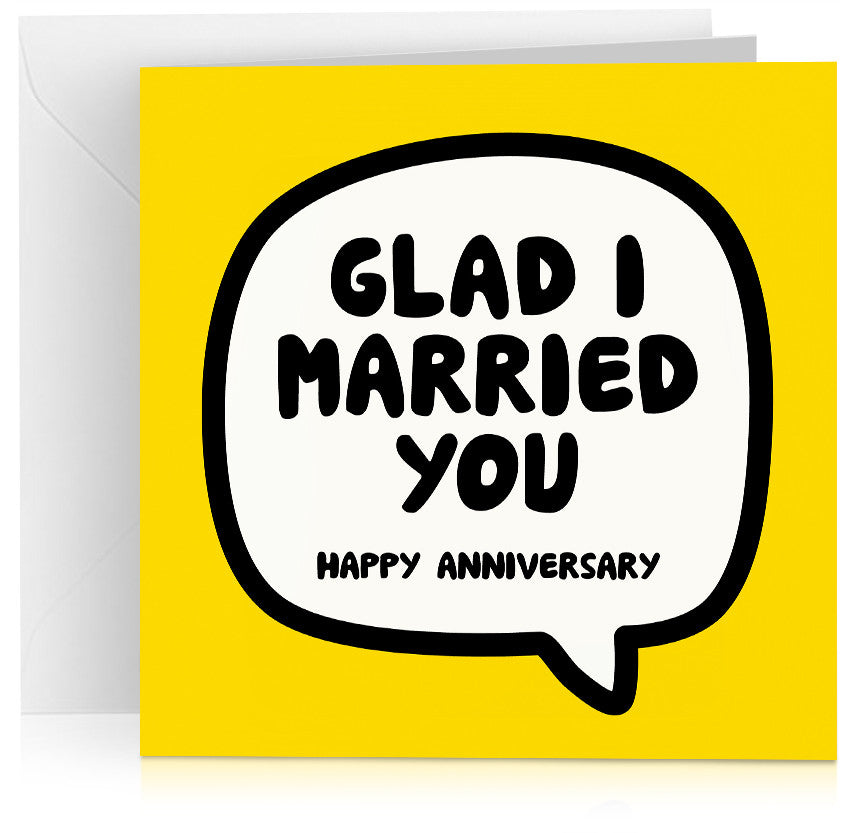 Glad I married you (anniversary) x 6
