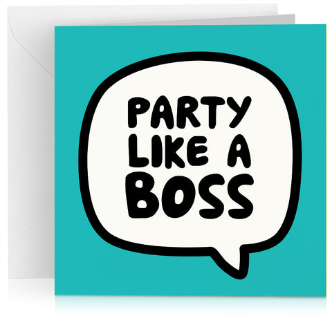 Party like a boss x 6