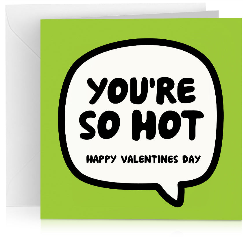 You're so hot (Valentines) x 6