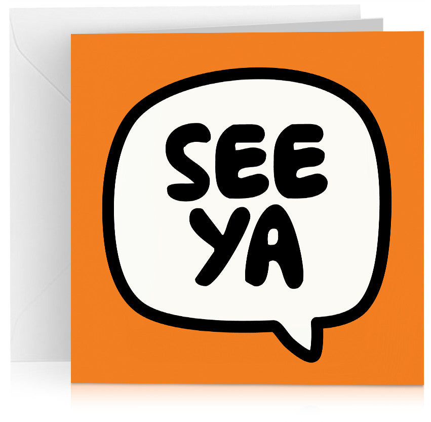 Orange ' See ya' leaving / retirement card