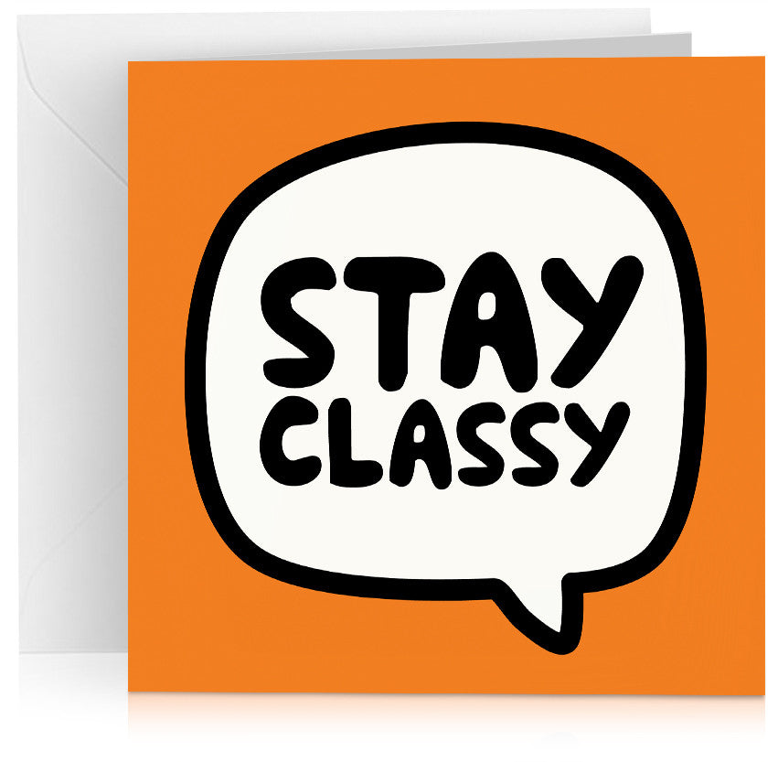 Orange stay classy cheeky birthday card