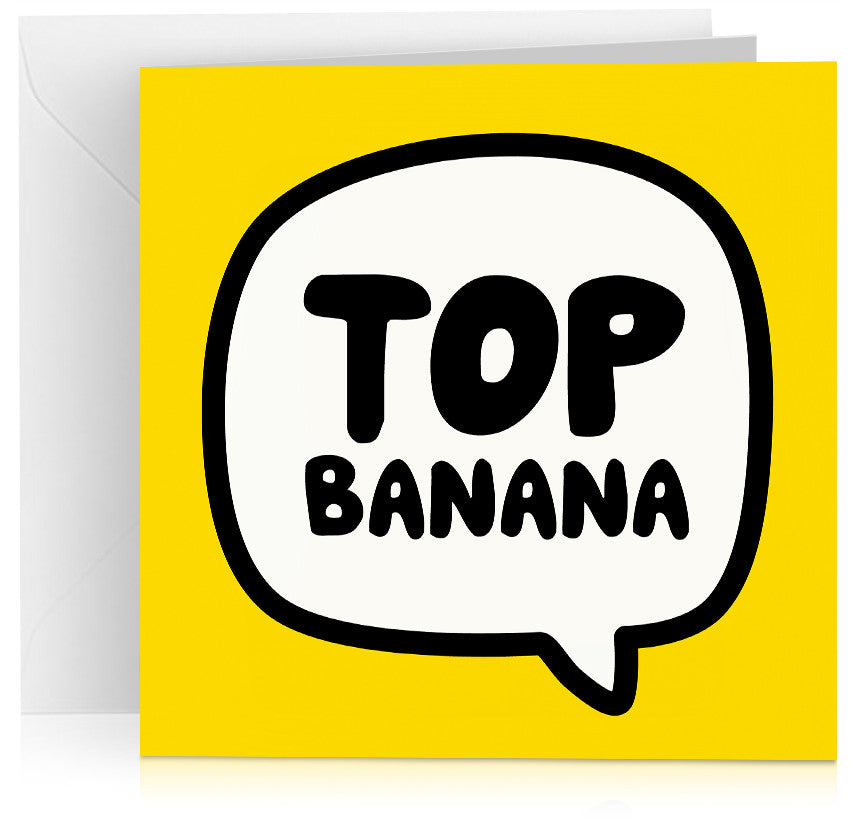 Yellow 'top banana' greeting card for birthday, well done or congratulations