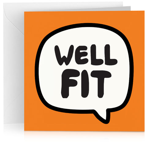 Well fit speech bubble greeting card – for birthday, anniversary or Valentines