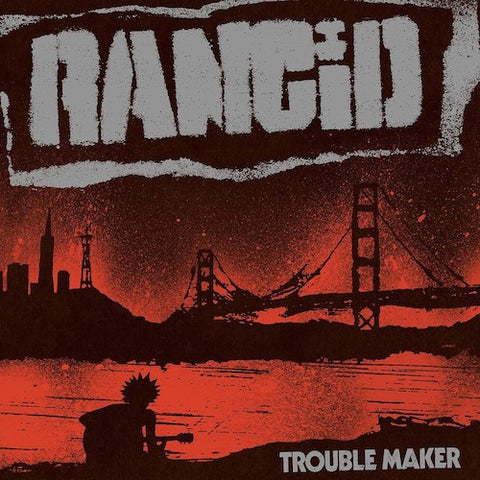 Rancid – Trouble Maker (LP)
