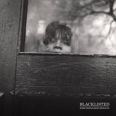 Blacklisted – When People Grow, People Go