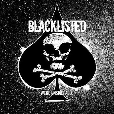 Blacklisted – We're Unstoppable