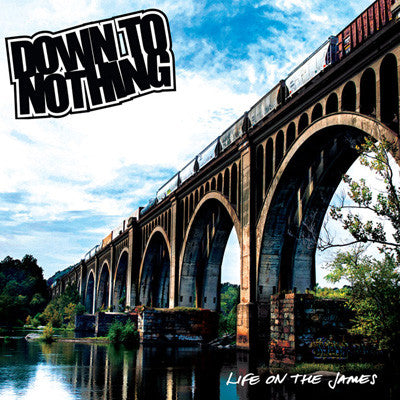 Down To Nothing – Life On The James