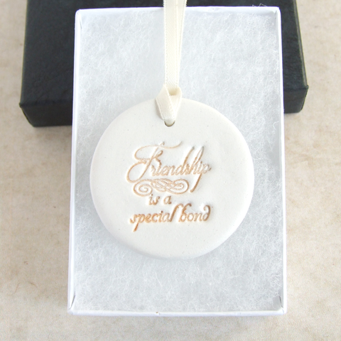 Handmade round clay friendship sentiment ornament gift