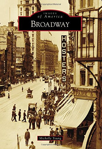 A History of Broadway in Photographs