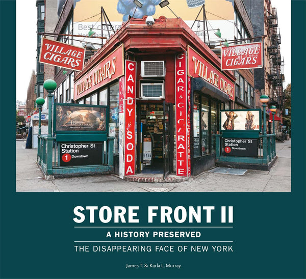 Store Front II - A History Preserved, The Disappearing Face of New York by James and Karla Murray