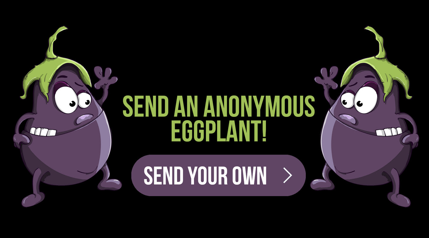 Eggplant Mail- Anonymously Send An Eggplant!