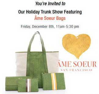 Ame Soeur Holiday Trunk Show; Fri., Dec. 8th at Stanford Spa
