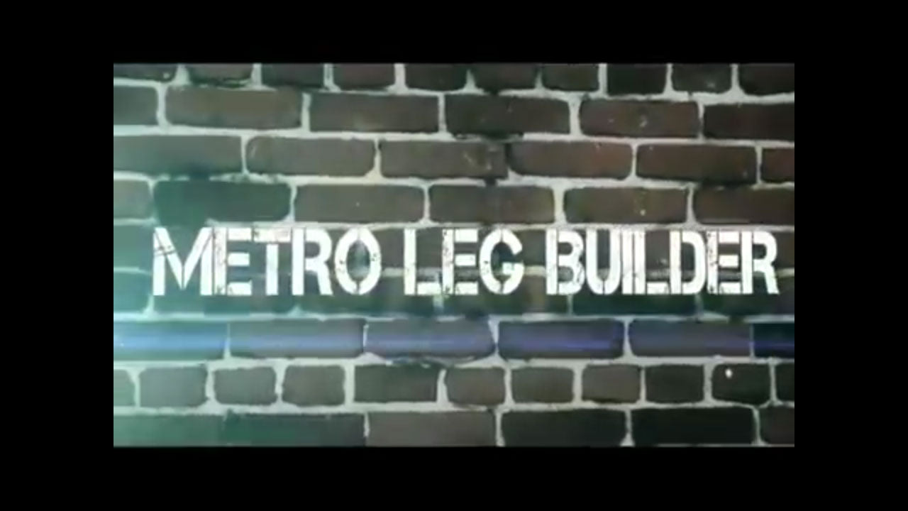 Boot camp - Metro leg builder