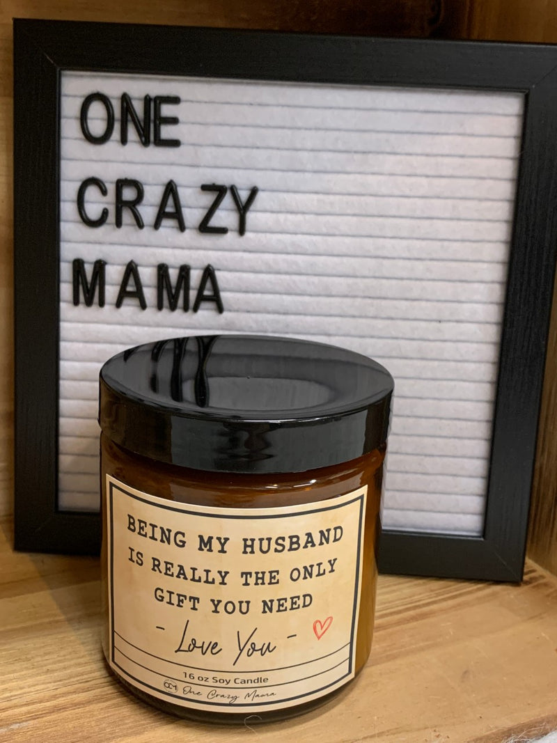Being My Husband... - 16 OZ Wood Wick Candles
