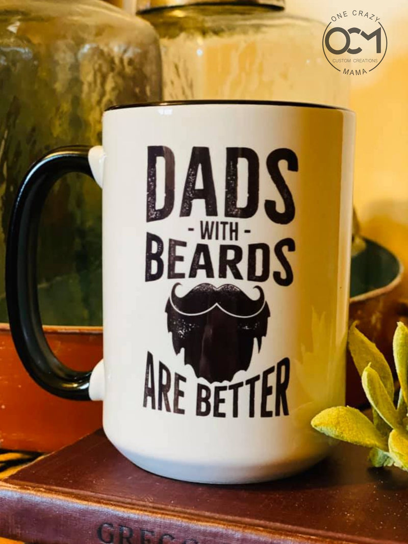 Dads with beards are better - 15 oz coffee mug