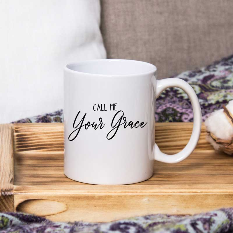 Call me your Grace- 15 oz coffee mug