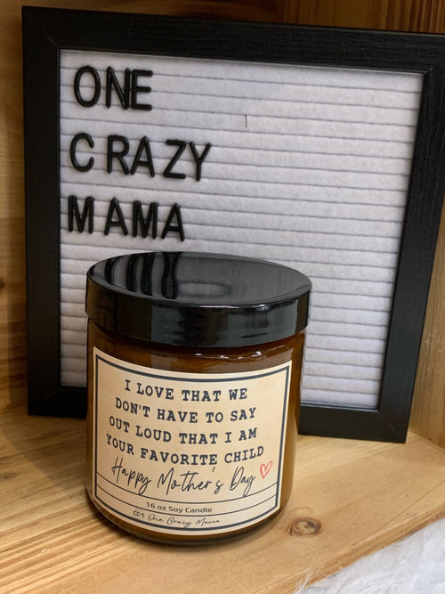 Mother's Day - Favorite Child - 16OZ Soy Candle