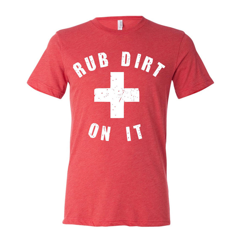 Adult - Unisex Rub Some Dirt On It - (5 Left)