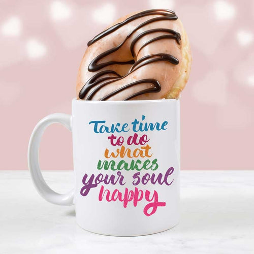 Take time to do what makes your soul happy - 15 oz coffee mug