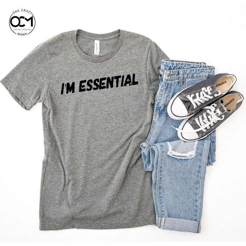I'm Essential - Unisex Triblend Tee (Size Medium Available)