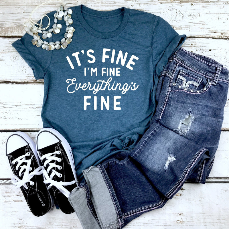 It's Fine I'm Fine Everything's Fine - Unisex Triblend Tee (4 Tee Color Choices)