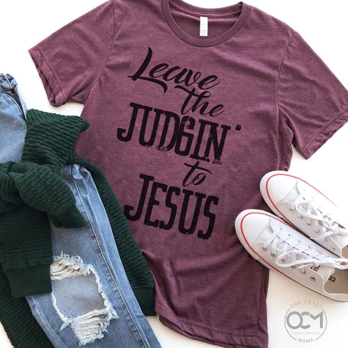 Leave the Judgin' to Jesus - Unisex Triblend Tee