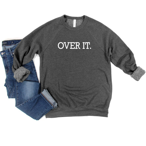 Over It - Unisex (4 Color Options)