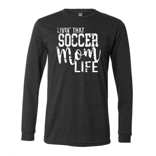 Livin that soccer mom life -   Unisex Long Sleeve Tee (Size XL Available)