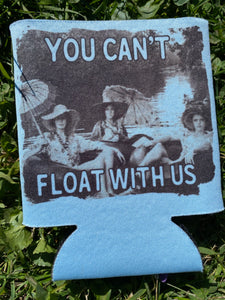 YOU CAN'T FLOAT WITH US