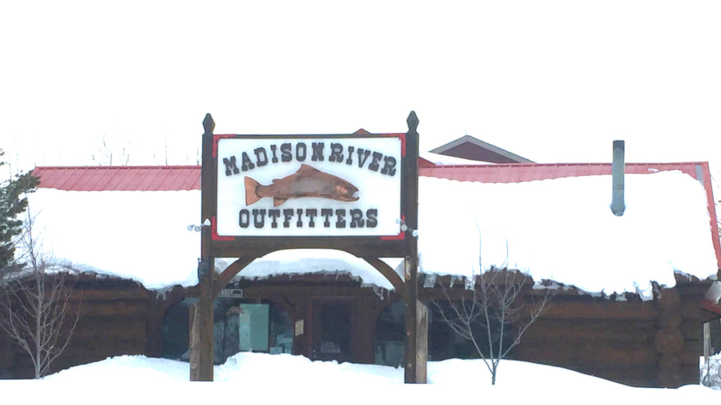 Madison River Outfitters - West Yellowstone MT - Winter Fly Shop
