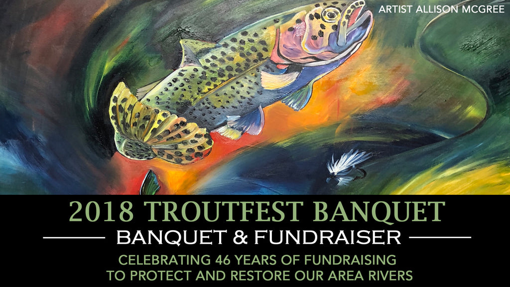Madison Gallatin Chapter of Trout Unlimited - TroutFest 2018 Banquet