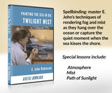 "DIGITAL BUNDLE: All 5 Original E John Robinson Seascape Painting Videos & FREE ebook ""Special Moments"" [Download & Streaming]"