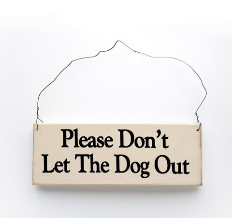 Please Don't Let the Dog Out