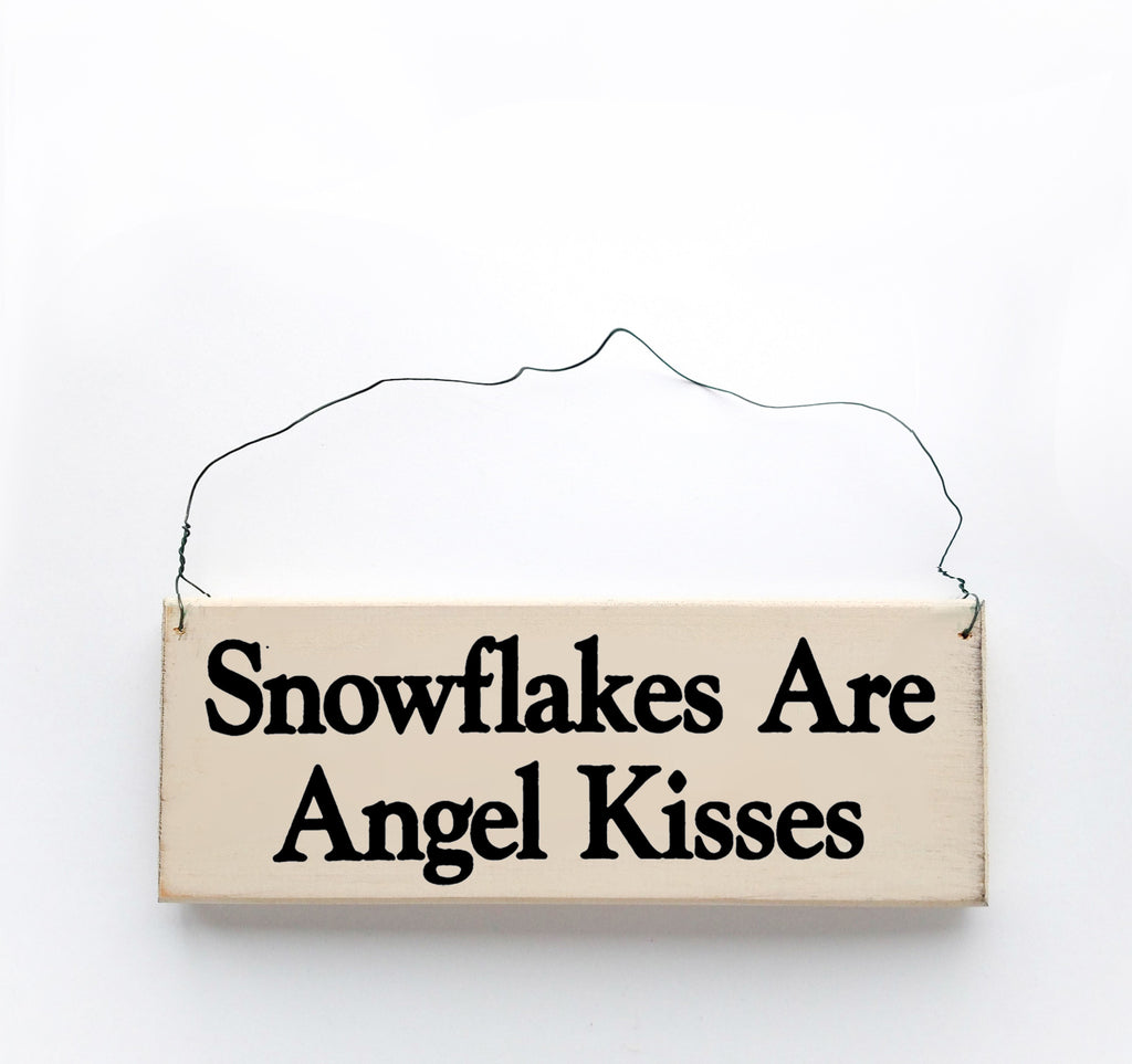 snowflakes are angel kisses sign