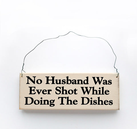 No Husband Was Ever Shot While Doing the Dishes