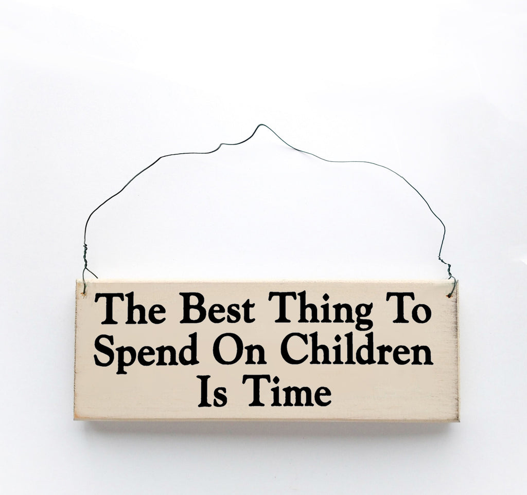 The Best Thing to Spend on Children is Time