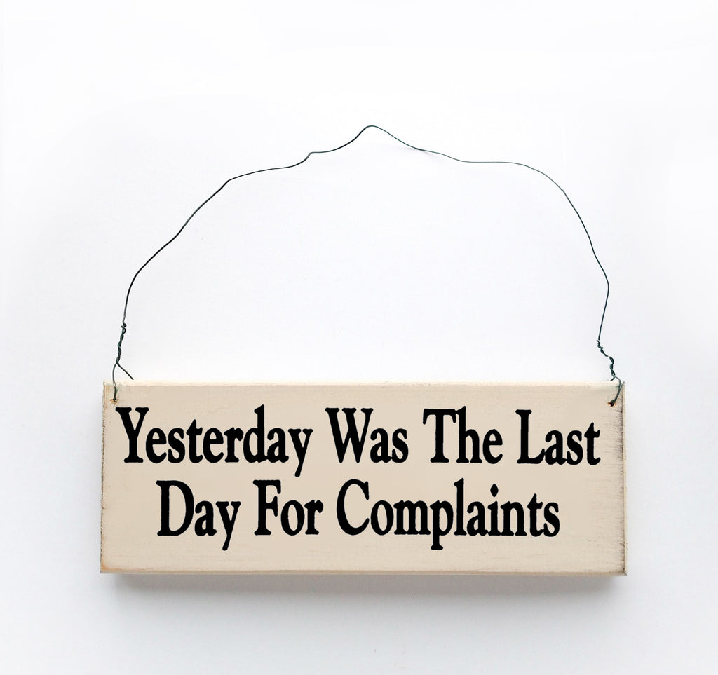 Yesterday Was the Last Day for Complaints