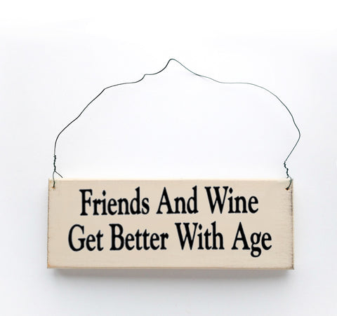 Friends and Wine Get Better With Age