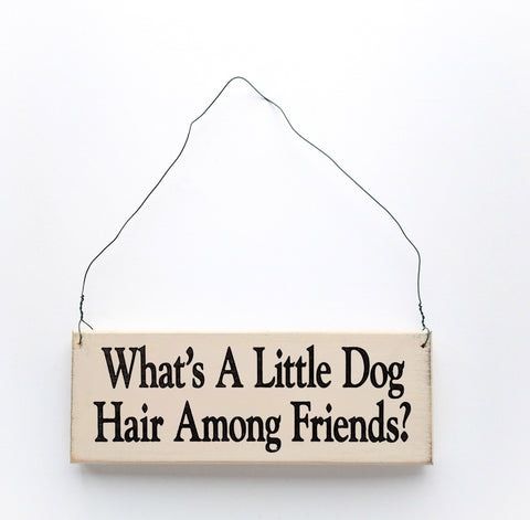 What's a Little Dog Hair Among Friends