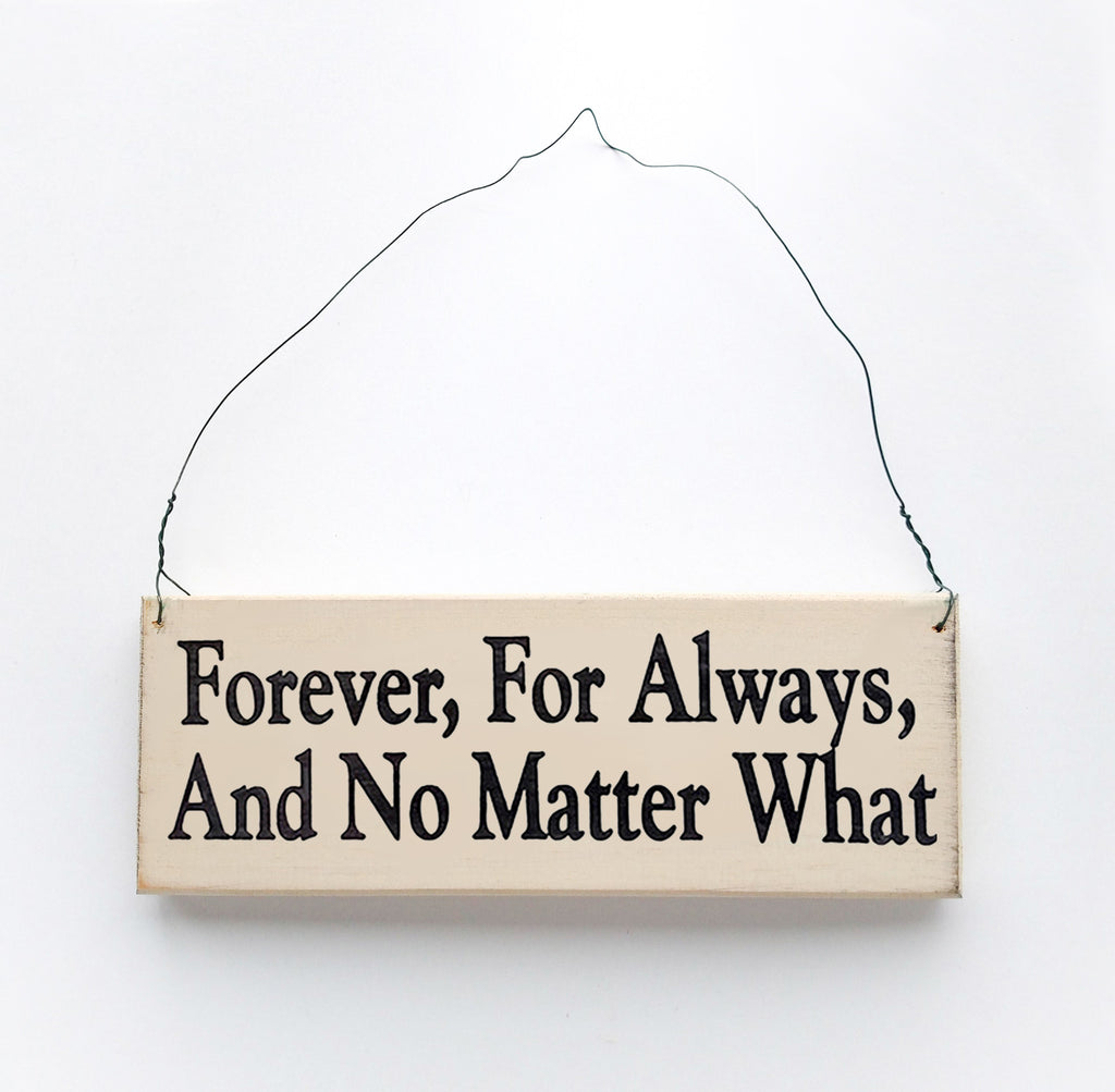 Forever, For Always and No Matter What