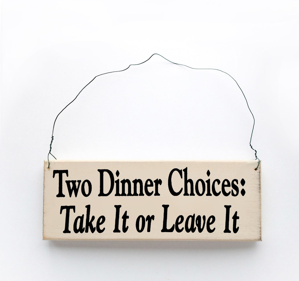 Two Dinner Choices: Take It  or Leave It
