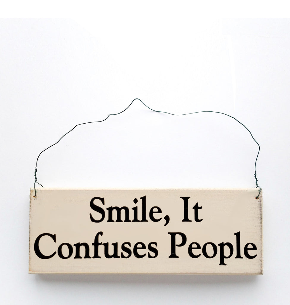 Smile, It Confuses People