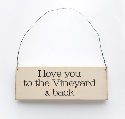 I Love you to the Vineyard & Back