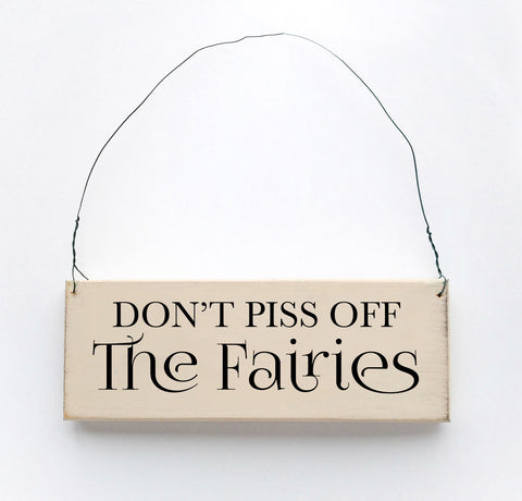 Don't Piss off the Fairies