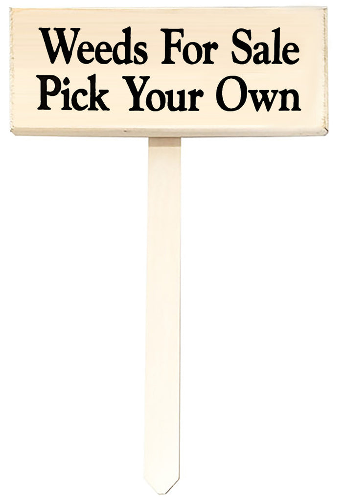 Weeds for Sale Pick Your Own wood sign with saying